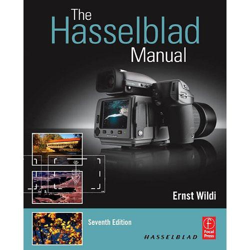 Hasselblad Book: The Hasselblad Manual (7th Edition) by Ernst Wildi