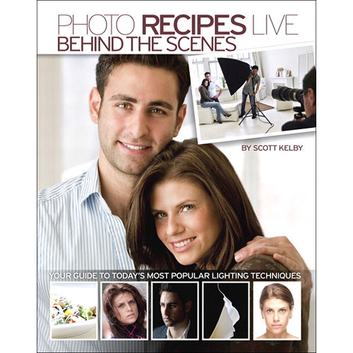 Peachpit Press E-Book: Photo Recipes Live: Behind the Scenes: Your Guide to Today's Most Popular Lighting Techniques (Enhanced Edition, Download)