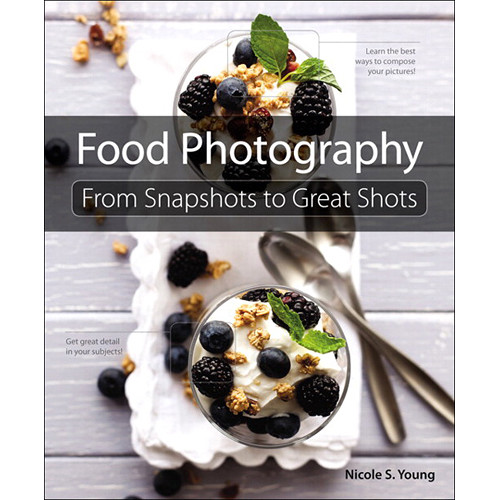 Peachpit Press E-Book: Food Photography: From Snapshots to Great Shots (First Edition)