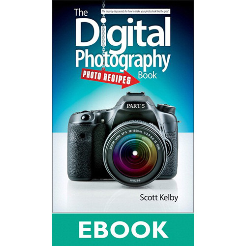 Peachpit Press E-Book: The Digital Photography Book, Part 5: Photo Recipes (First Edition)