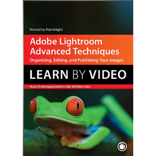 Peachpit Press DVD: Adobe Lightroom Advanced Techniques: Learn by Video: Organizing, Editing, and Publishing Your Images