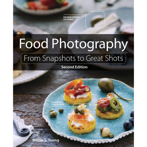 Peachpit Press Food Photography: From Snapshots to Great Shots (2nd Edition)