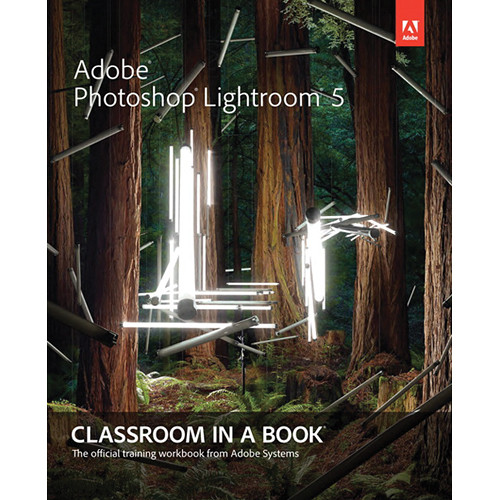 Adobe Press Adobe Photoshop Lightroom 5 Classroom in a Book