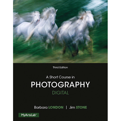 Pearson Education Book: A Short Course in Photography: Digital, Plus MyArtsLab with Pearson eText and Access Card (3rd Edition)