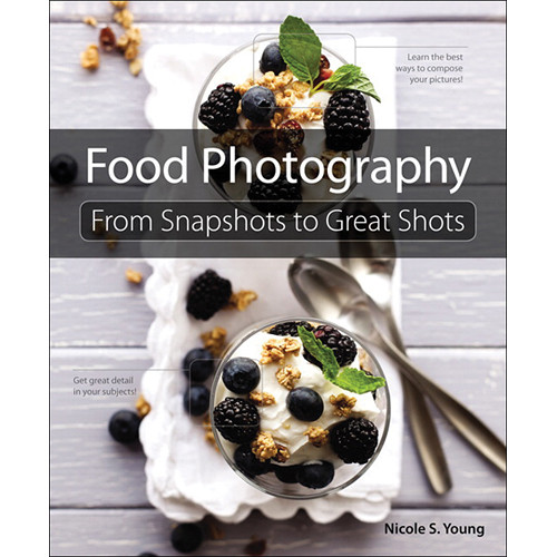 Peachpit Press Book: Food Photography: From Snapshots to Great Shots (First Edition)