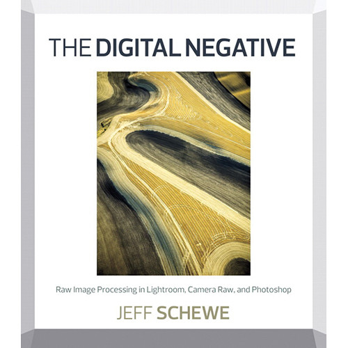 Pearson Education Book: The Digital Negative: Raw Image Processing in Lightroom, Camera Raw, and Photoshop