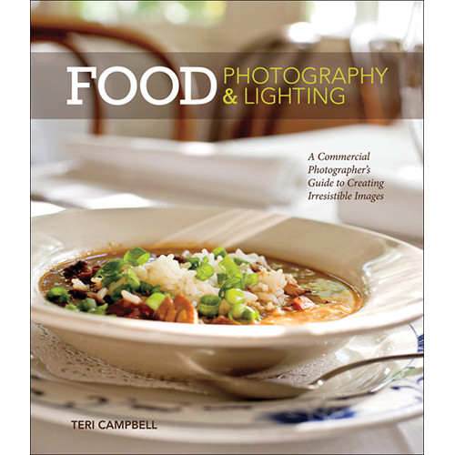 New Riders Book: Food Photography & Lighting: A Commercial Photographer's Guide to Creating Irresistible Images (First Edition)