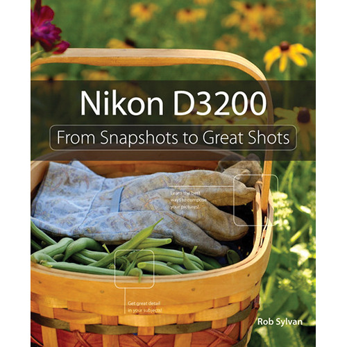 Pearson Education Book: Nikon D3200: From Snapshots to Great Shots