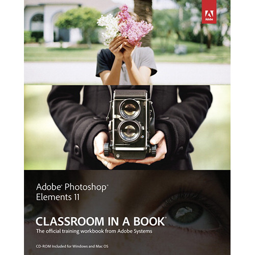 Adobe Press Book: Adobe Photoshop Elements 11 Classroom in a Book