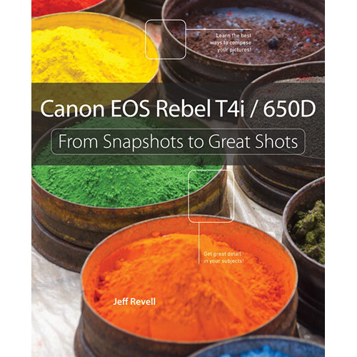 Pearson Education Book: Canon EOS Rebel T4i/650D: From Snapshots to Great Shots