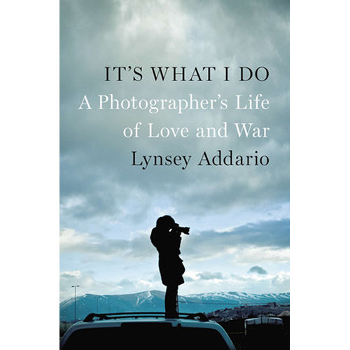 Penguin Book: It's What I Do: A Photographer's Life of Love and War (Paperback)