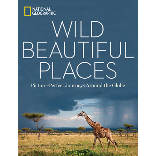 Penguin Book: Wild, Beautiful Places: Picture-Perfect Journeys Around the Globe