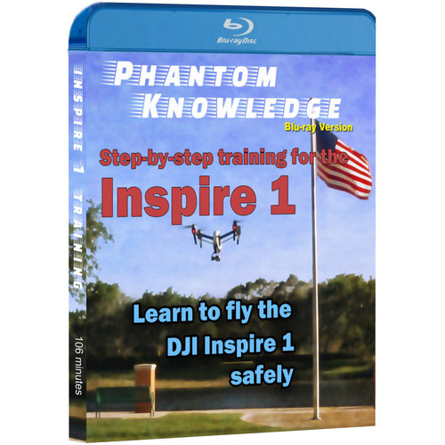 Phantom Knowledge Step-by-Step Training for the DJI Inspire 1 (Blu-ray)