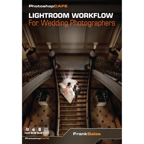 PhotoshopCAFE DVD-ROM: Lightroom Workflow for Wedding Photographers