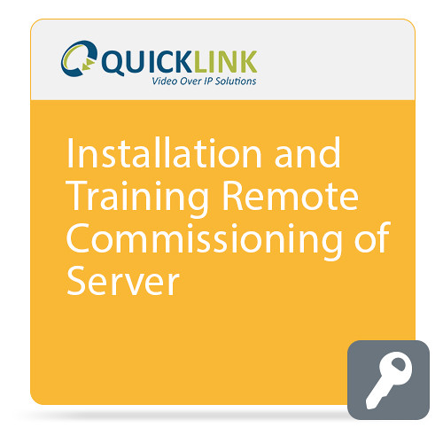 Quicklink Installation and Training on Remote Commissioning of Server