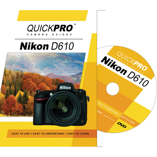 QuickPro DVD: Nikon D610 Instructional Camera Guide