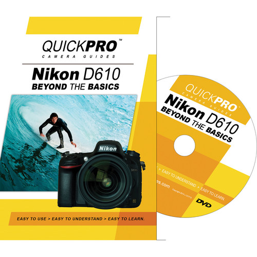 QuickPro DVD: Nikon D610 Beyond the Basics Camera Guide
