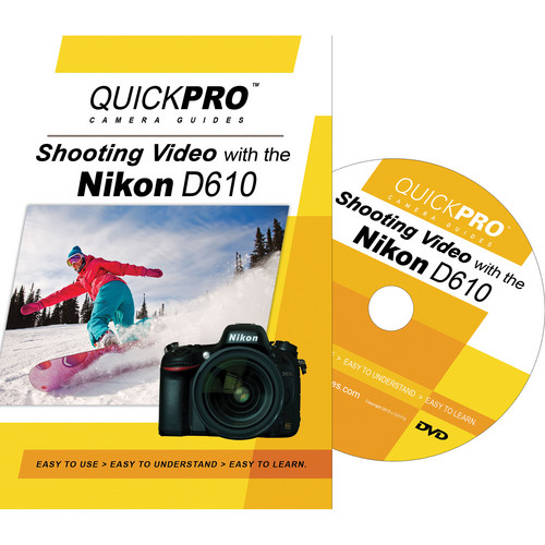QuickPro DVD: Shooting Video with the Nikon D610
