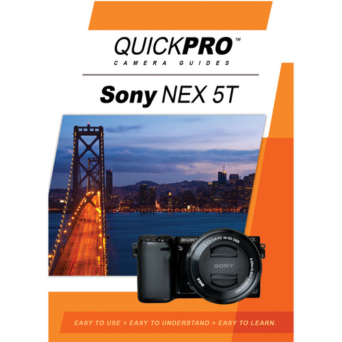 QuickPro DVD: Sony NEX 5T Instructional Camera Guide