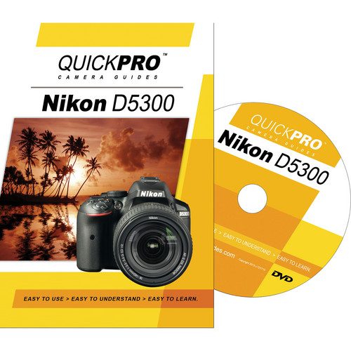 QuickPro DVD: Nikon D5300 Instructional Camera Guide