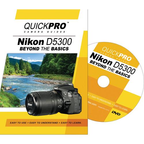 QuickPro DVD: Nikon D5300 Beyond the Basics Camera Guide