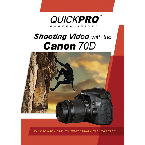 QuickPro DVD: Shooting Video with the Canon 70D