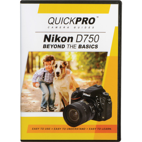 QuickPro DVD: Nikon D750: Beyond The Basics Camera Guide