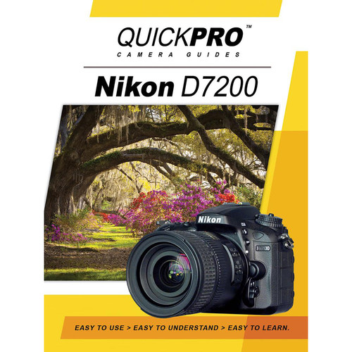QuickPro DVD: Nikon D7200 Instructional Camera Guide