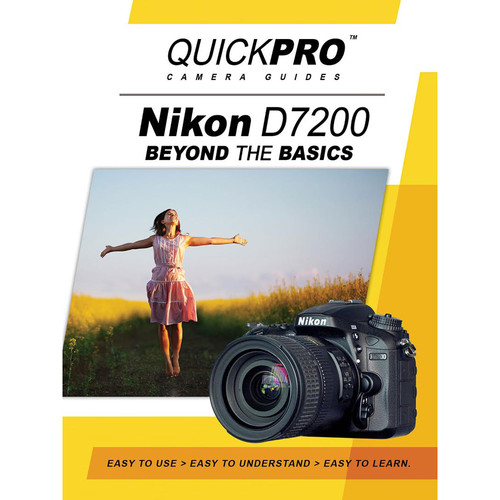 QuickPro DVD: Nikon D7200 Beyond The Basics