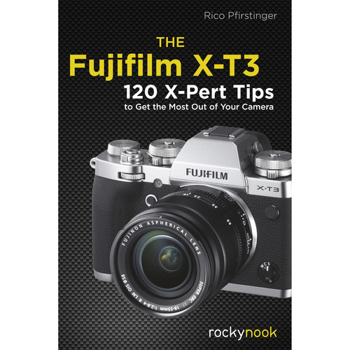 Rico Pfirstinger Book: The Fujifilm X-T3