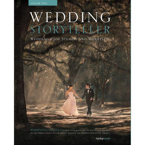 Roberto Valenzuela Wedding Storyteller, Volume 2: Wedding Case Studies and Workflow