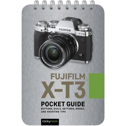 Rocky Nook Fujifilm X-T3: Pocket Guide