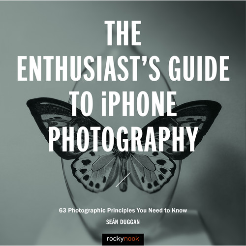 Sean Duggan Book: The Enthusiast's Guide to iPhone Photography