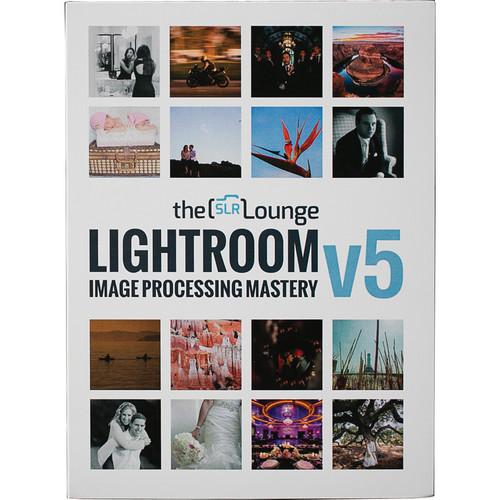 SLR Lounge Lightroom Image Processing Mastery Workshop V5 Tutorial