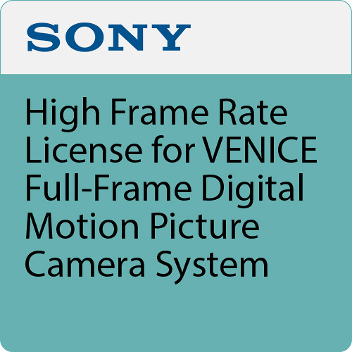 Sony High Frame Rate license for VENICE full-frame digital motion picture camera system
