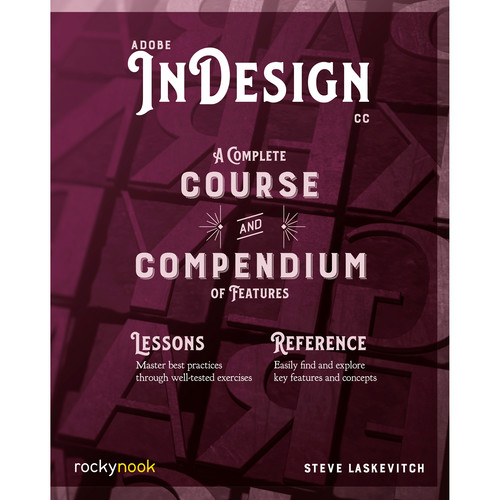 Stephen Laskevitch Adobe InDesign CC: A Complete Course and Compendium of Features
