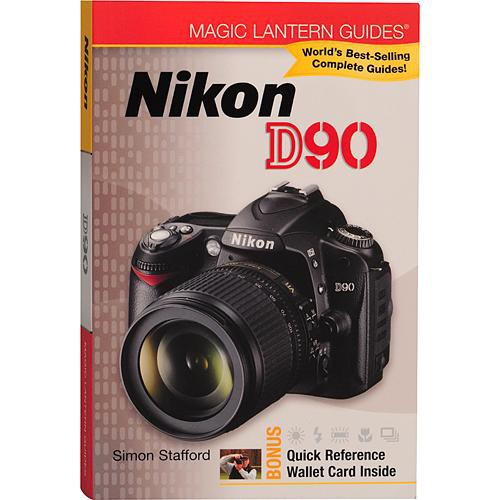 Sterling Publishing Book: Magic Lantern Guides: Nikon D90 by Simon Stafford