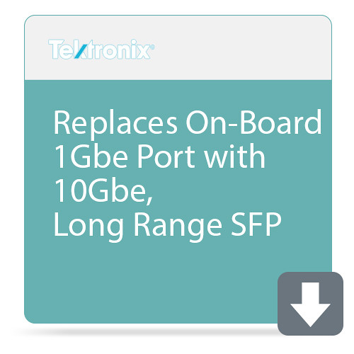 Tektronix Replaces On-Board 1Gbe Port with 10Gbe, Long Range SFP