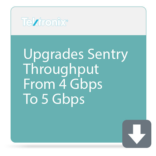 Tektronix Upgrades Sentry Throughput From 4 Gbps To 5 Gbps