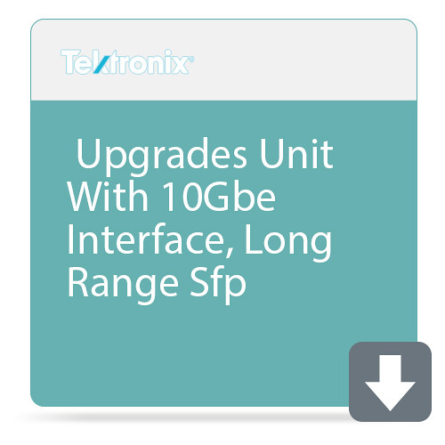 Tektronix Upgrades Unit With 10Gbe Interface, Long Range Sfp (Available On Sen2, Vfy2, Sabr2 Platforms Only)