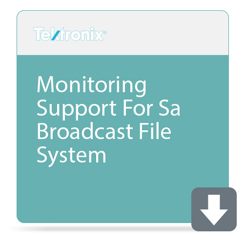 Tektronix Monitoring Support For Sa Broadcast File System