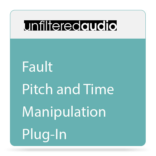Unfiltered Audio Fault - Pitch and Time Manipulation Plug-In (Download)