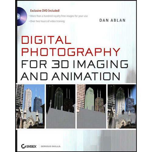 Wiley Publications Book: Digital Photography for 3D Imaging and Animation by Dan Ablan