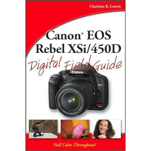 Wiley Publications Book: Canon EOS Rebel XSi/450D Digital Field Guide by Charlotte K.Lowrie