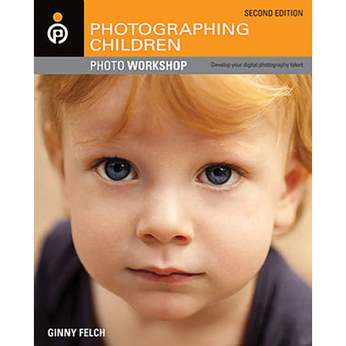 Wiley Publications Book: Photographing Children Photo Workshop, 2nd ed.