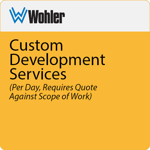 Wohler Custom Development Services (Per Day, Requires Quote Against Scope of Work)