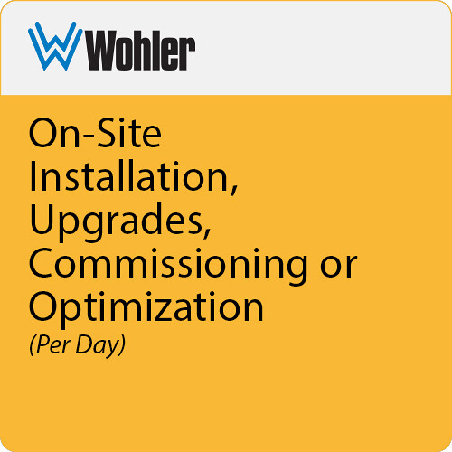 Wohler On-Site Installation, Upgrades, Commissioning or Optimization (Per Day)