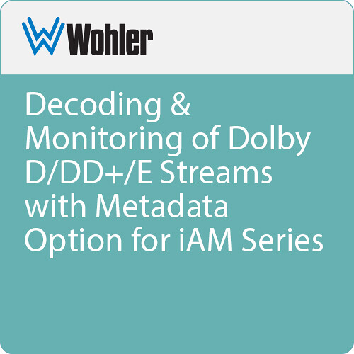 Wohler Decoding & Monitoring of Dolby D/DD+/E Streams with Metadata Option for i AM Series