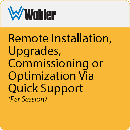 Wohler Remote Installation, Upgrades, Commissioning or Optimization Via Quick Support (Per Session)