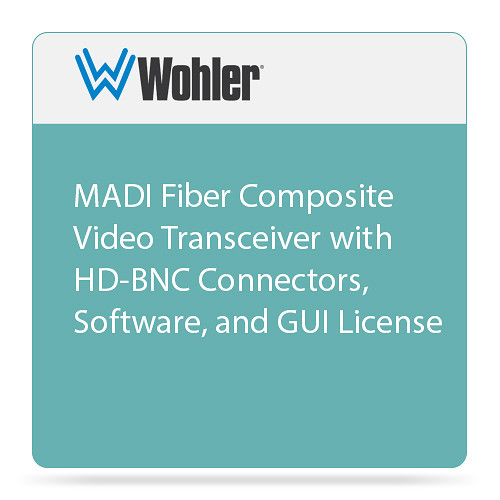 Wohler MADI Fiber Composite Video Transceiver with HD-BNC Connectors, Software, and GUI License
